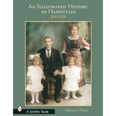 Marian I. Doyle - An illustrated history of hairstyles 1830-1930